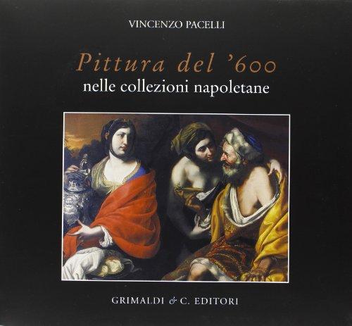 9788889879245: Pittura del '600 nelle collezioni napoletane