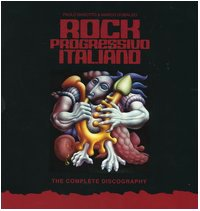 Rock progressivo italiano. The Complete Discography. Ediz.