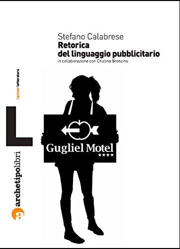 Retorica del linguaggio pubblicitario (888989119X) by Stefano. Calabrese