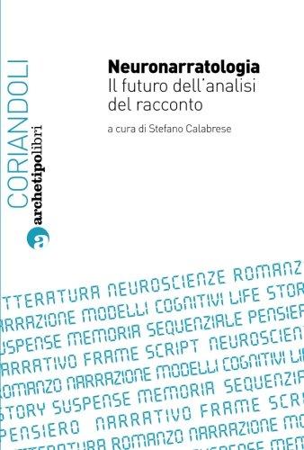 Neuronarratologia. Il futuro dell'analisi del racconto (Italian Edition) (9788889891261) by Stefano Calabrese