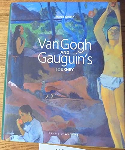 Van Gogh and Gauguin's Journey: Variations on a Theme: Marco Goldin