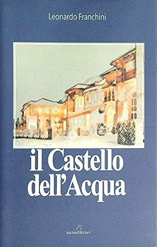 9788889907405: Il castello dell'acqua