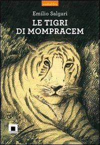 9788889921333: Le tigri di Mompracem 2010. Audiolibro. CD Audio