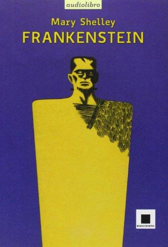Frankenstein letto da Giulio Scarpati. Audiolibro. CD: Mary Shelley