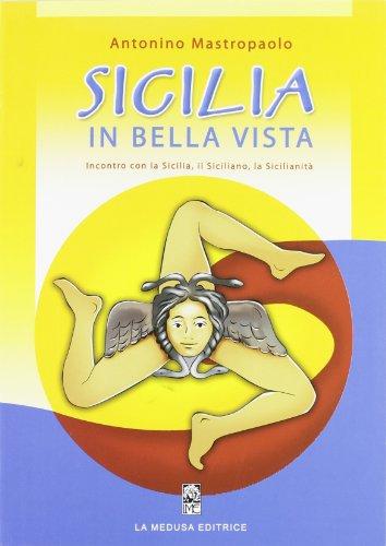 9788889949276: Sicilia in bella vista. Incontro con la Sicilia, il siciliano, la sicilianità. Per la Scuola media