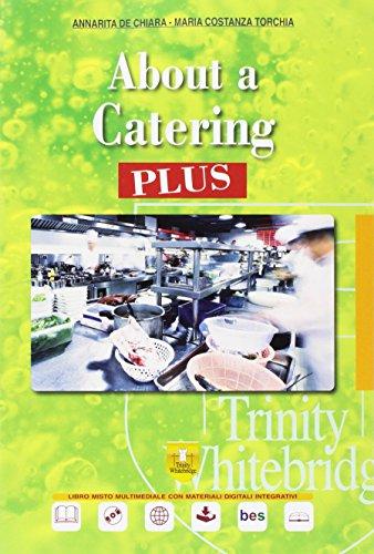 9788889950982: About a catering plus. Per le Scuole superiori. Con e-book. Con espansione online. Con CD-Audio