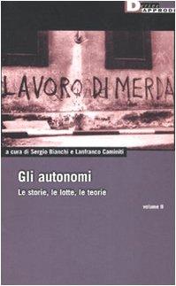 9788889969359: Gli autonomi. Le storie, le lotte, le teorie vol. 2