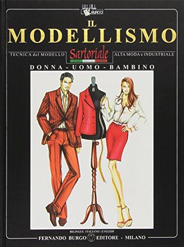 9788890010156: Il modellismo. Tecnica del modello sartoriale e industriale. Donna, uomo, bambino. Ediz. italiana e inglese