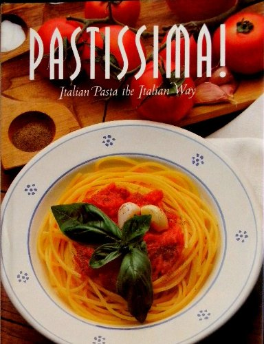 9788890012600: Pastissima Italian Pasta the Italian Way