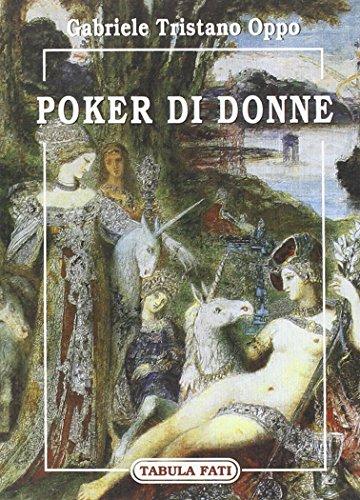 Poker di donne.: Oppo, Gabriele T.