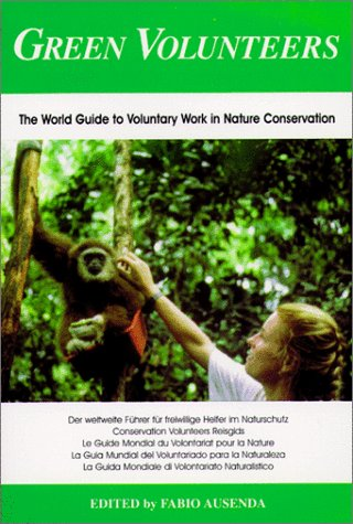 9788890016714: Green Volunteers: The World Guide to Voluntary Work in Nature Conservation
