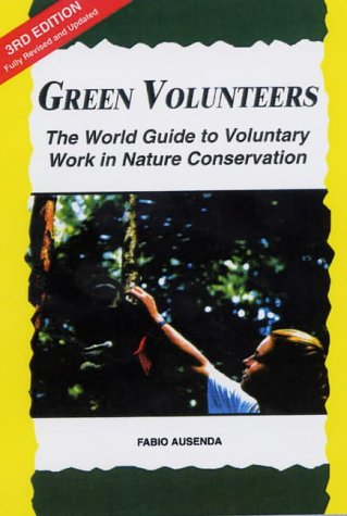9788890016721: GREEN VOLUNTEERS: THE WORLD GUIDE TO VOLUNTARY WORK IN NATURE CONSERVATION