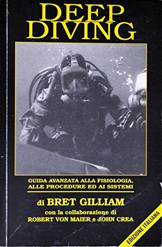 9788890023101: Deep diving: guida avanzata alla fisiologia, alle procedure ed ai sistemi
