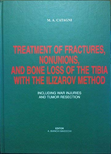 9788890025013: Treatment of Fractures, Nonunions, and Bone Loss of the Tibia with the Ilizarov Method