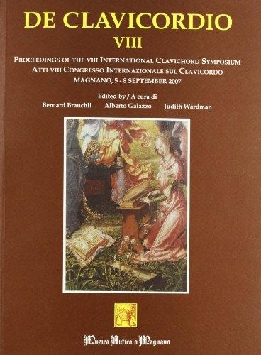 9788890026959: De clavicordio. Atti del VII Congresso internazionale sul clavicordo (7-10 settembre 2005). Ediz. italiana e inglese: 8