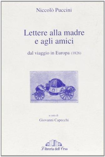 9788890041105: Lettere alla madre e agli amici dal viaggio in Europa (1826)