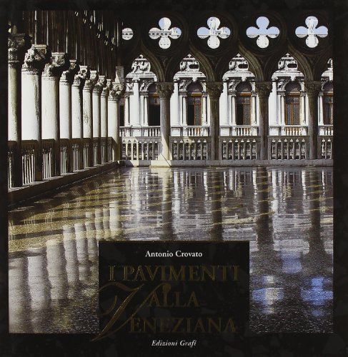 The Venetian Terrazzo (Italian Edition) (8890041900) by Antonio Crovato