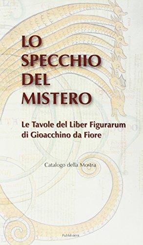 9788890050053: Lo specchio del mistero. Le tavole del Liber figurarum di Gioacchino da Fiore. Catalogo della mostra