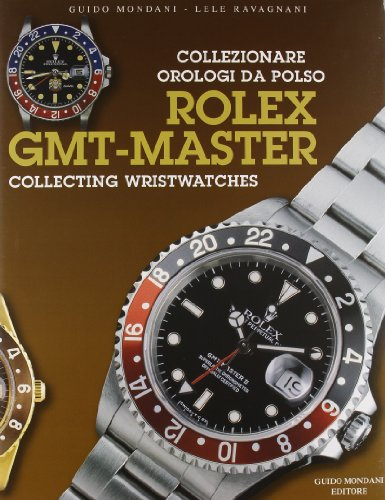 9788890051449: Rolex GMT-Master: Collecting Wristwatches (Rolex GMT-Master: Collezionare Orologi Da Polso)