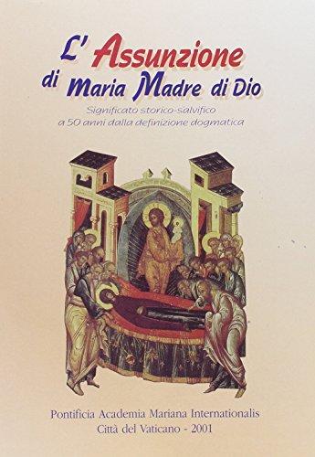 L'assunzione di Maria madre di Dio. Significato storico-salvifico a 50 anni dalla definizione ...