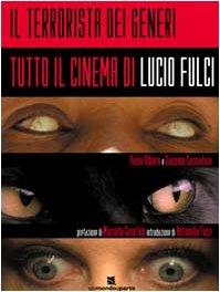 9788890062964: Il terrorista dei generi. Tutto il cinema di Lucio Fulci