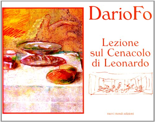 Lezione sul Cenacolo di Leonardo: Dario Fo