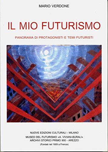 Il mio futurismo (Protagonisti del futurismo)