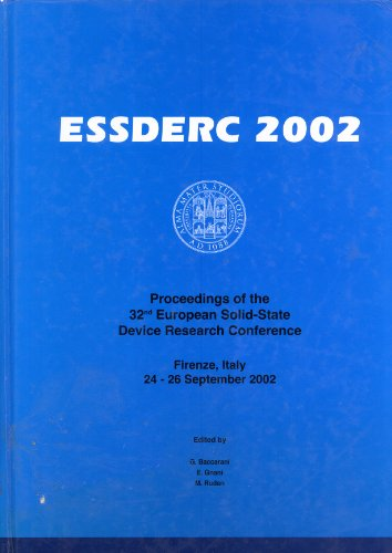 ESSDERC 2002: Proceedings of the 32nd European Solid-state Device Research Conference Held Firenze,...