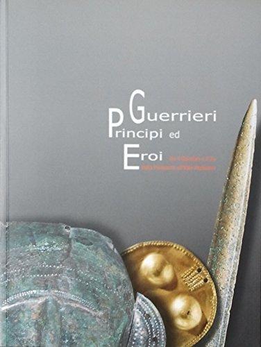 9788890090929: Guerrieri, principi ed eroi fra il Danubio e il Po dalla preistoria all'alto Medioevo