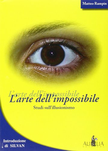 9788890094071: L'arte dell'impossibile. Studi sull'illusionismo