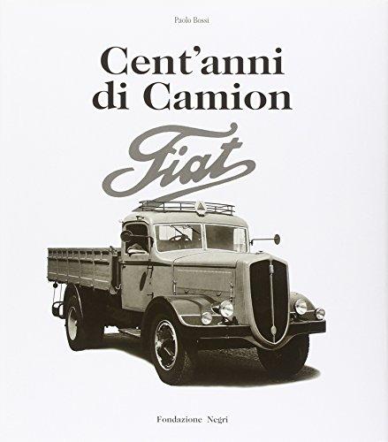 9788890095559: Cent'anni di camion Fiat. Ediz. italiana e inglese