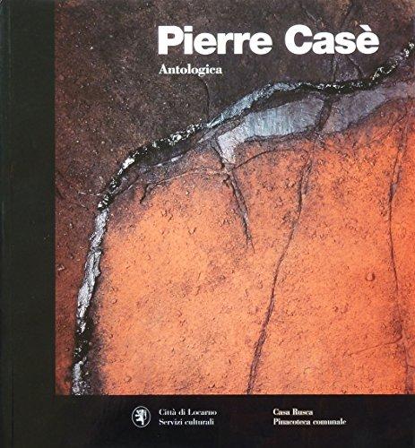 9788890106125: Pierre Cas�. Antologica. Ediz. italiana e tedesca
