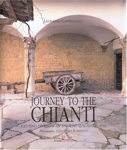 Journey To The Chianti : Getting To Know An Ancient Tuscan Region