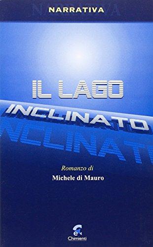 Il lago inclinato (Narrativa): Di Mauro, Michele