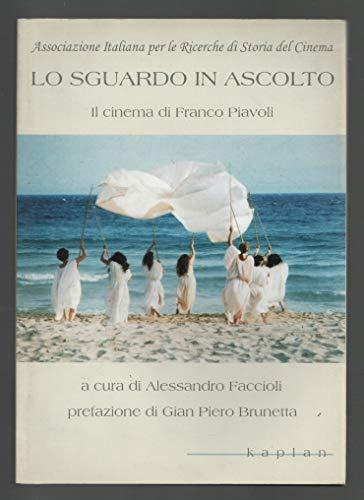 9788890123115: Lo sguardo in ascolto: il cinema di Franco Piavoli (Le opere e gli autori)
