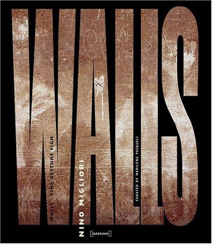 Nino Migliori: Walls (9788890130427) by RiccÚmini, Eugenio; Pasquali, Marilena