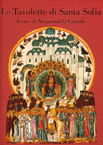 9788890167782: La tavolette di Santa Sofia. Icone di Novgorod la Grande
