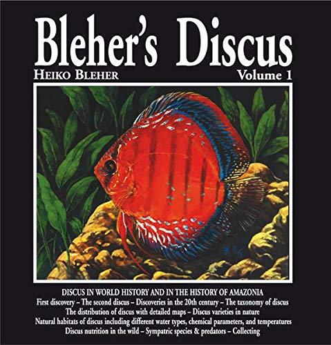 Bleher's Discus. Ediz. inglese: 1: Heiko Bleher