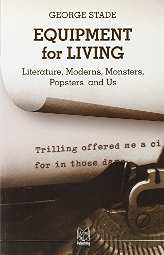 9788890196065: Equipment for Living: Literature, Moderns, Monsters, Popsters and Us