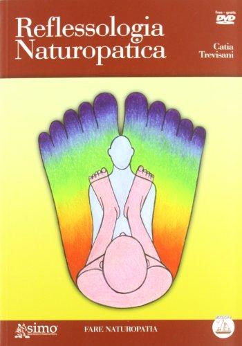 9788890200601: Reflessologia naturopatica. Con DVD (Fare naturopatia)