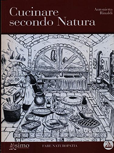 9788890200670: Cucinare secondo natura (Fare naturopatia)