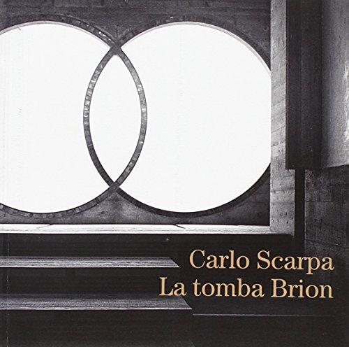 9788890205828: Carlo Scarpa. La tomba Brion