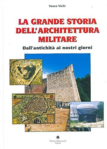 9788890249914: Grande Storia dell'Architettura Militare