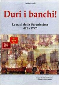 9788890251108: Duri i banchi! Le navi della Serenissima 421-1797
