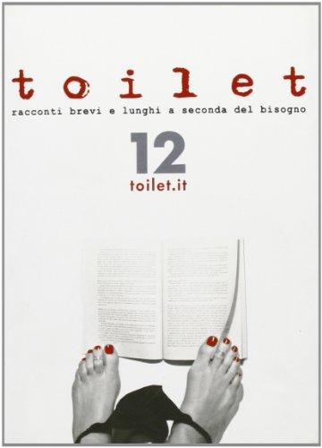 Toilet. Racconti brevi e lunghi a seconda