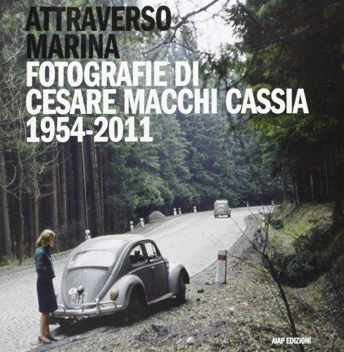 9788890258459: Attraverso Marina. Fotografie di Cesare Macchi Cassia 1954-2011