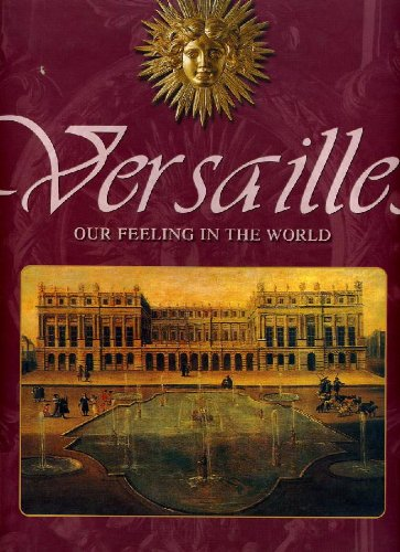 9788890260919: Versailles. Our feeling in the world