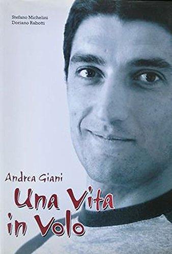 9788890267802: Una vita in volo. Andrea Giani