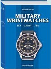 Military Wristwatches - Sky, Land, Sea: Galizia (Michele)