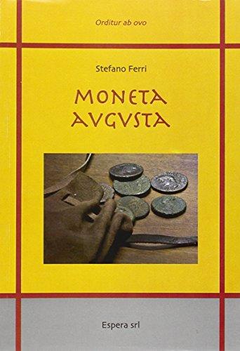 Moneta augusta. Guida all'identificazione delle monete romane: Stefano Ferri